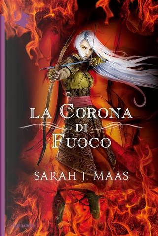 La corona di fuoco by Sarah J. Maas