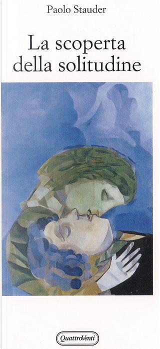 La scoperta della solitudine by Paolo Stauder