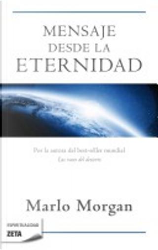 Mensaje Desde la Eternidad by Marlo Morgan