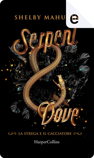 Serpent and Dove by Shelby Mahurin