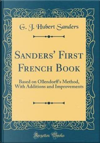 Sanders' First French Book by G. J. Hubert Sanders