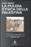 La pulizia etnica della Palestina by Ilan Pappe