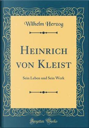 Heinrich von Kleist by Wilhelm Herzog