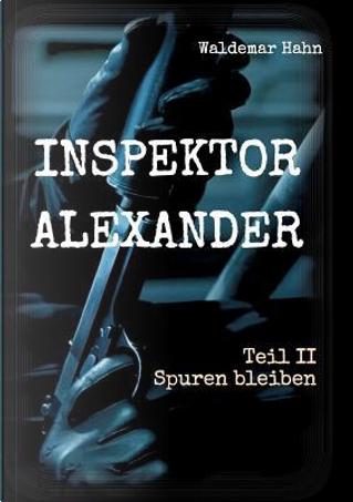 Inspektor Alexander Teil II by Waldemar Hahn
