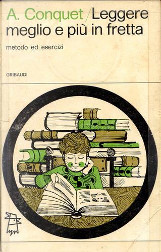 Leggere meglio e più in fretta by André Conquet