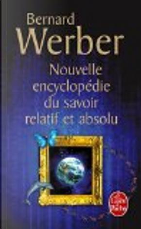 Nouvelle encyclopédie du savoir relatif et absolu by Bernard Werber