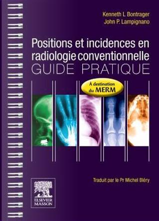 Positions et incidences en radiologie conventionnelle by Kenneth-L Bontrager