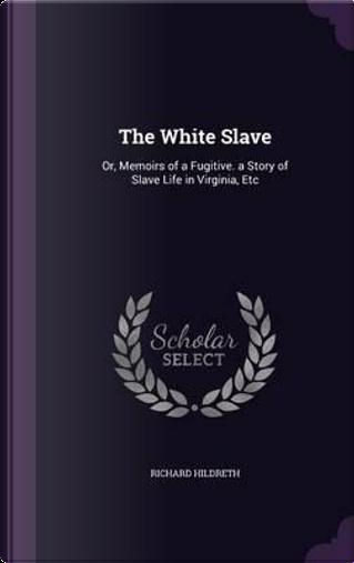 The White Slave by Professor Richard Hildreth