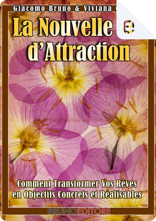 La Nouvelle Loi d'Attraction by Giacomo Bruno, Viviana Grunert