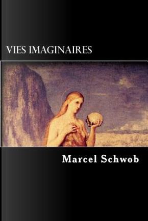 Vies Imaginaires by Marcel Schwob