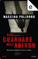 Non guardare nell'abisso by Massimo Polidoro