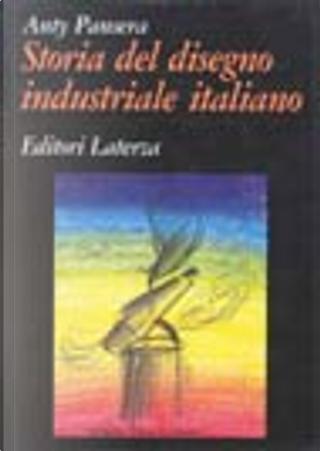 Storia del disegno industriale italiano by Anty Pansera