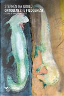 Ontogenesi e filogenesi by Stephen Jay Gould