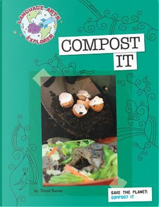 Compost It by David Barker