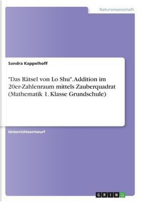 """Das Rätsel von Lo Shu"". Addition im 20er-Zahlenraum mittels Zauberquadrat (Mathematik 1. Klasse Grundschule) by Sandra Kappelhoff"