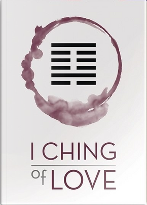 I Ching of Love by Ma Nishavdo