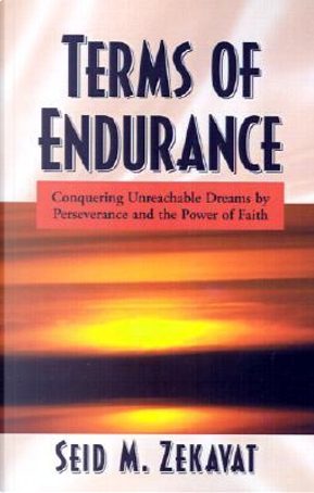 Terms of Endurance by Seid M. Zekavat