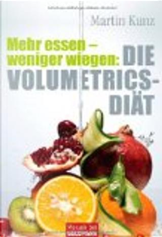 Mehr essen - weniger wiegen by Martin Kunz