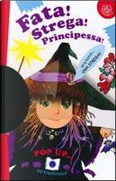 Fata! Strega! Principessa! Libro pop-up. Ediz. illustrata by C. Alberto Michelini