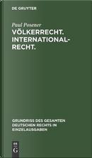 Völkerrecht - Internationalrecht by Paul Posener