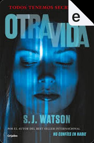 Otra vida by S. J. Watson