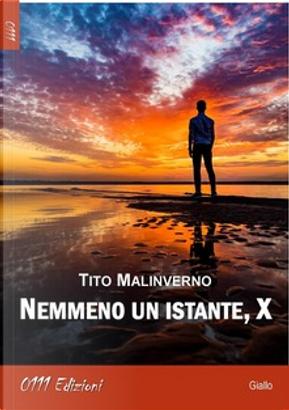 Nemmeno un istante, X by Tito Malinverno