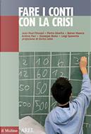 Fare i conti con la crisi by Andrea Paci, Giuseppe Roma, Jean-Paul Fitoussi, Luigi Spaventa, Pietro Ginefra, Rainer Masera
