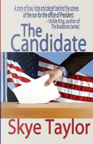 The Candidate by Skye Taylor