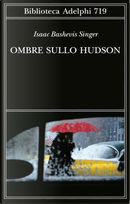 Ombre sullo Hudson by Isaac Bashevis Singer