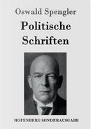 Politische Schriften by Oswald Spengler
