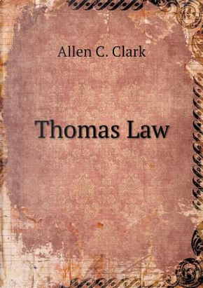 Thomas Law by Allen C Clark