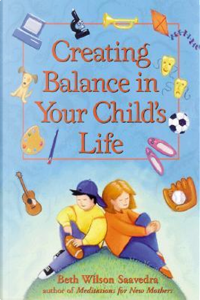 Creating Balance in Your Child's Life by Beth Wilson