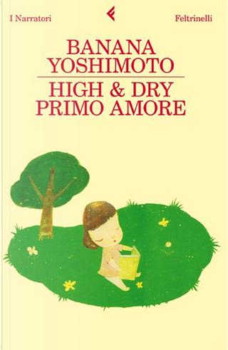 High & Dry - Primo amore by Banana Yoshimoto