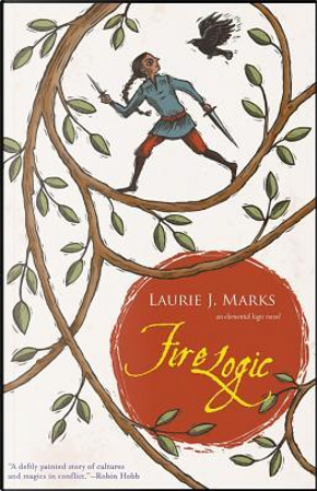 Fire Logic by Laurie J. Marks