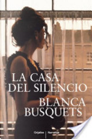 La casa del silencio by Blanca Busquets