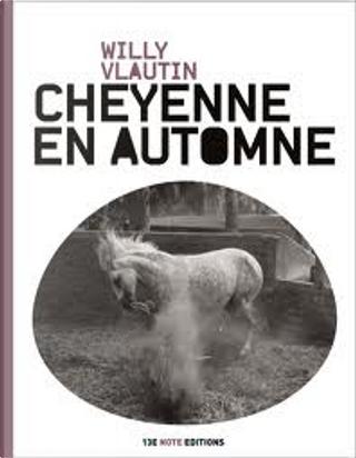 Cheyenne en automne by Willy Vlautin
