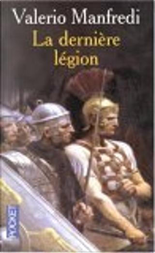 La dernière légion by Claire Bonnefous, Valerio Massimo Manfredi