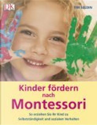 Kinder fördern nach Montessori by Tim Seldin