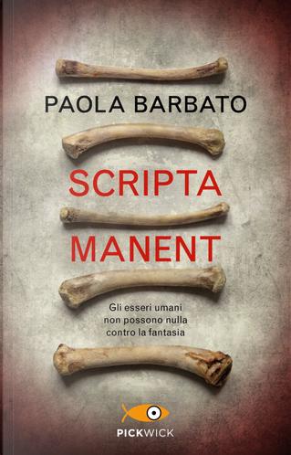 Scripta manent by Paola Barbato