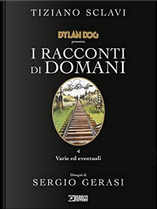 I racconti di domani - Vol. 4 by Tiziano Sclavi