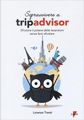 Sopravvivere a Tripadvisor by Lorenzo Trenti