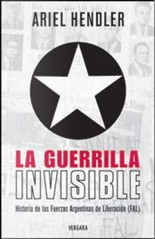 La guerrilla invisible by Ariel Hendler