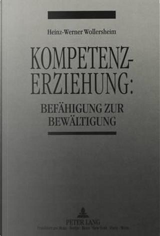 Kompetenzerziehung by Heinz-Werner Wollersheim
