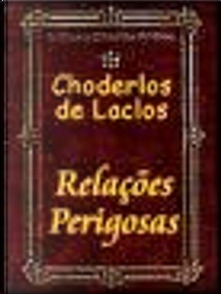 As Relações Perigosas by Choderlos De Laclos