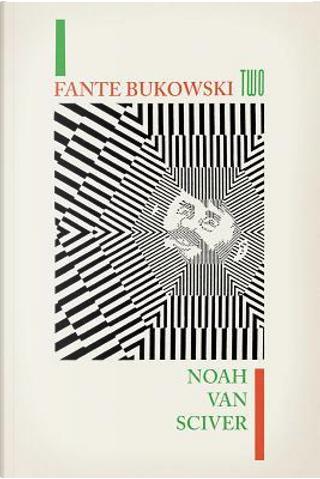 Fante Bukowski Two by Noah Van Sciver