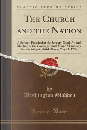 The Church and the Nation by Washington Gladden