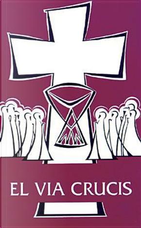 El Via Crucis by VARIOUS
