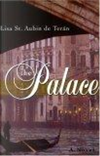 The Palace by Lisa St. Aubin De Teran