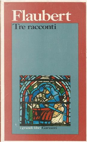 Tre racconti by Gustave Flaubert