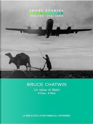 Un colpo di Stato - A Coup - A Story by Bruce Chatwin
